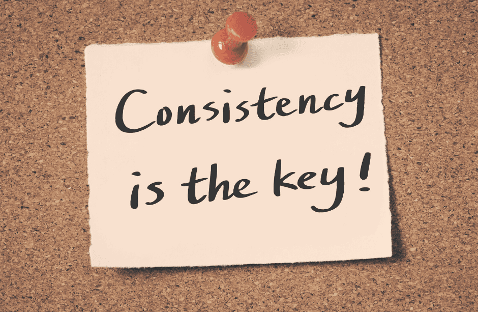 High Performers Get It: Consistency Rules The Day